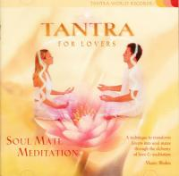 Tantra for Lovers: Soul Mate Meditation